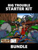 Big Trouble Starter Kit [BUNDLE]