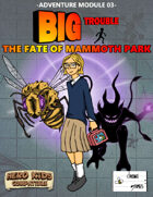 Big Trouble Adventure 03 - The Fate of Mammoth Park