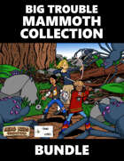 Big Trouble Mammoth Collection [BUNDLE]