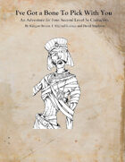 I've Got a Bone to Pick with You: An Adventure for Four 2nd Level 5e Characters