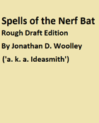 Spells of the Nerf Bat