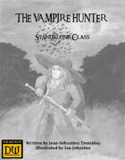 The Vampire Hunter Standalone Class - A Dungeon World Playbook