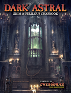 Dark Astral Chapbook for ZWEIHÄNDER Grim & Perilous RPG