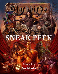 BLACKBIRDS RPG: Sneak Peek – Powered by Zweihander RPG