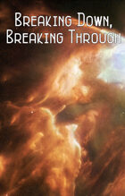 Breaking Down, Breaking Through
