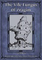 The Vile Fungus of Zragim, a SoloRPG adventure location