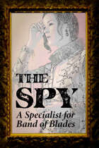 The Spy: A new Specialist for Band of Blades
