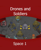 Drones and Soldiers!
