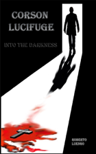 Corson Lucifuge: Into the Darkness