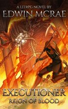 Executioner: Reign of Blood - An Exploration LitRPG Novel