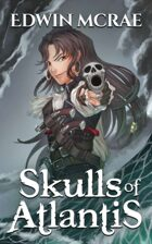 Skulls of Atlantis - A LitRPG Pirate Adventure