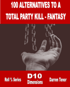 100 Alternatives to a TPK (Fantasy)