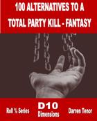100 Alternatives to a TPK (Fantasy)
