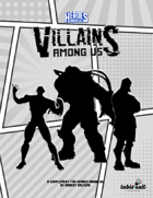 Heroes Among Us: Villains Among Us