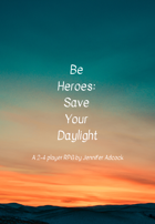 Be Heroes: Save Your Daylight
