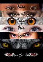 Kiss and Close His Eyes