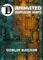 Animated Dungeon Maps: Goblin Bazaar