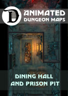 Animated Dungeon Maps: Dining Hall and Prison Pit