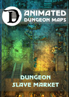 Animated Dungeon Maps: Dungeon Slave Market
