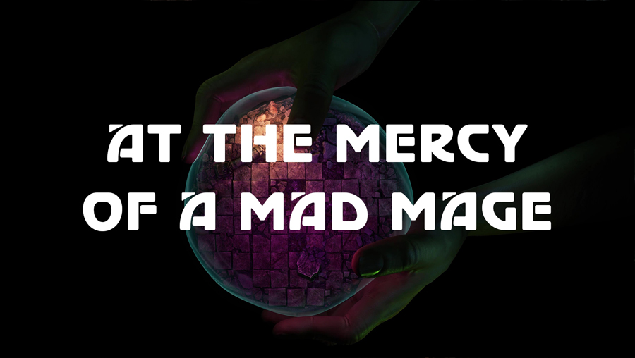 AT-THE-MERCY-OF-A-MAD-MAGE