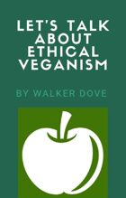 let's talk about ethical veganism