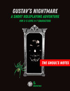The Ghoul's Notes, Issue 3: Gustav's Nightmare