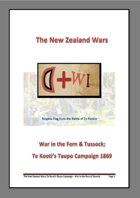 The New Zealand Wars - War in the Fern & Tussock; Te Kooti's Taupo Campaign 1869