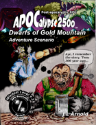 APOCalypse 2500™ Dwarfs of Gold Mountain
