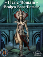 Cleric Domain: Broken Bone Domain