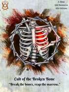 Cult of the Broken Bone