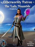 Otherworldly Patron: The Lady Moontide