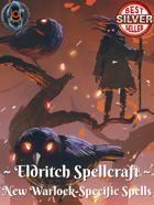 Eldritch Spellcraft:  New Warlock-Specific Spells