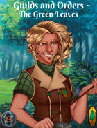 Guilds and Orders: The Green Leaves