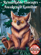 Remarkable Races: Awakened Familiar