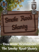 Downtime Destinations: The Smoke Road Shanty