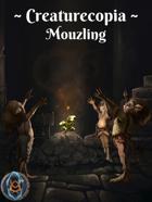 Creaturecopia: Mouzling