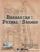 Path of the Primal Shaman - Barbarian