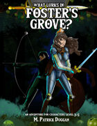 What Lurks In Foster's Grove?