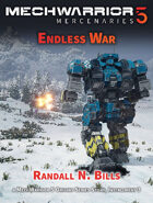 MechWarrior 5 Mercenaries: Endless War (An Origins Series Story, #3)
