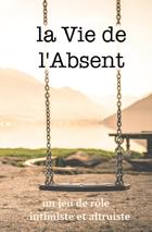 La Vie de l'Absent
