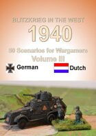 Blitzkrieg in the West 1940 Volume III 50 Wargame Scenarios Dutch vs Germans