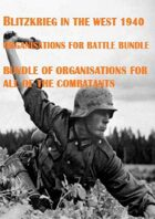 Organisation for Battle Bundle. Blitzkrieg in the West 1940. Five orbats covering the major combatants. 25% Saving!