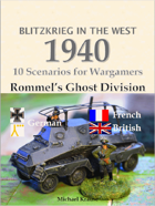 Blitzkrieg in the West 1940. 10 Wargame Scenarios. Rommel's Ghost Division
