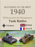 Blitzkrieg in the West 1940. 20 Wargame Scenarios. Tank Battles