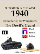 Blitzkrieg in the West 1940. 18 Wargame Scenarios. The Devil's Guard. The Waffen SS in the West 1940