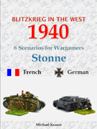 Blitzkrieg in the West 1940. 6 Wargame Scenarios. The Battle for Stonne 1940