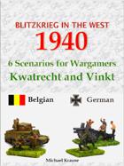 Blitzkrieg in the West 1940. 6 Wargame Scenarios. The Battles for Kwatrecht and Vinkt 1940