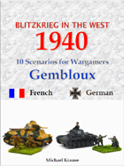 Blitzkrieg in the West 1940. 10 Wargame Scenarios. The Battles for the Gembloux Gap