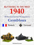 Blitzkrieg in the West 1940. 10 Wargame Scenarios. The Battles for the Gembloux Gap