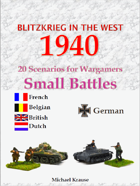 Blitzkrieg in the West 1940. 20 Wargame Scenarios. Smaller Wargame Battles